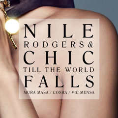 Till The World Falls (Single) - Nile Rodgers, Chic, Mura Masa