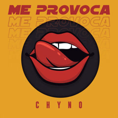 Me Provoca (Single) - Chyno Miranda
