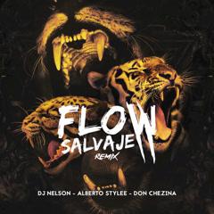 Flow Salvaje (Remix) - DJ Nelson, Alberto Stylee, Don Chezina