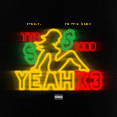Yeah X3 (Single) - TTO K.T.