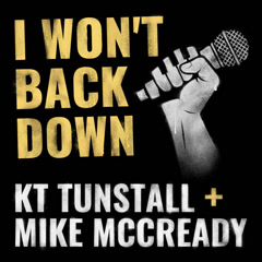 I Won't Back Down (Single) - KT Tunstall, Mike Mccready