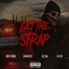 Get The Strap (Single) - Uncle Murda