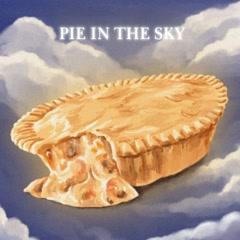 Pie In The Sky (Single)