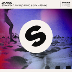 Stay (Dannic & LoaX Remix)