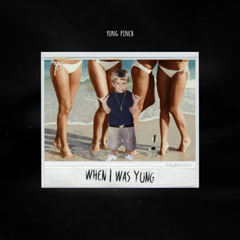 When I Was Yung (Single) - Yung Pinch