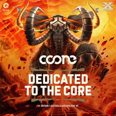 Dedicated To The Core (Defqon.1 Australia 2018 Anthem) - Coone