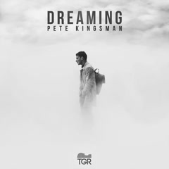 Dreaming (Single) - Pete Kingsman