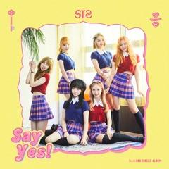 Say Yes (Single) - S.I.S