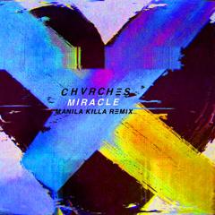 Miracle (Manila Killa Remix) - CHVRCHES