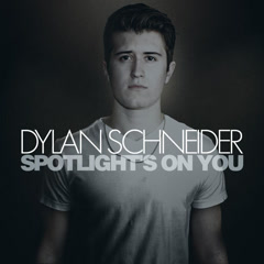 Spotlight's On You (EP) - Dylan Schneider