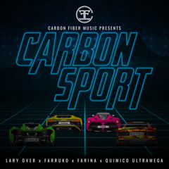 Carbon Sport (Single) - Lary Over, Farruko, Farina, Quimico Ultra Mega
