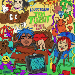 Too Turnt (Single) - LouGotCash