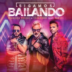 Sigamos Bailando (Single) - Gianluca Vacchi, Luis Fonsi