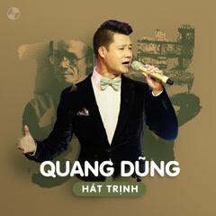Quang Dũng Hát Trịnh - Quang Dũng