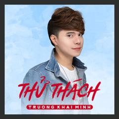 Thử Thách - Trương Khải Minh
