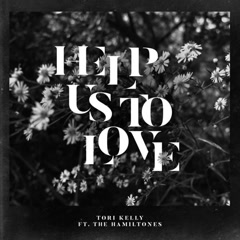 Help Us To Love (Single) - Tori Kelly