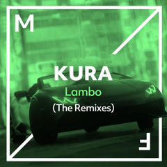 Lambo (The Remixes) - Kura