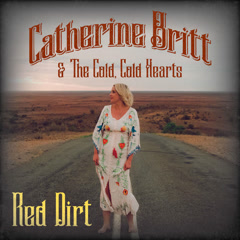 Red Dirt (Single) - The Cold Cold Hearts, Catherine Britt