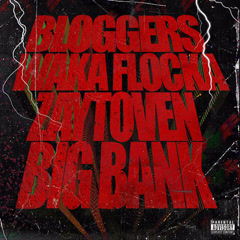 Bloggers (Single) - Waka Flocka Flame, Zaytoven, Big Bank
