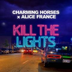 Kill The Lights (Single) - Charming Horses, ALICE FRANCE