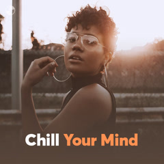 Chill Your Mind - Various Artists