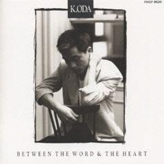 BETWEEN THE WORD & THE HEART - Kazumasa Oda