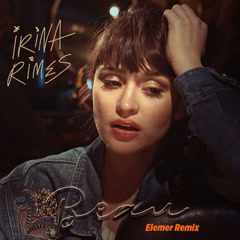 Beau (Elemer Remix) - Irina Rimes