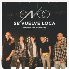 Se Vuelve Loca (Spanglish Version) - CNCO