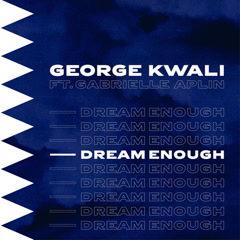 Dream Enough (Single) - George Kwali