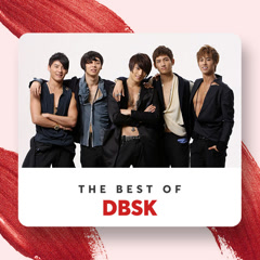 Những Bài Hát Hay Nhất Của DBSK - DBSK