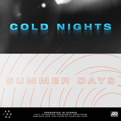Cold Nights / Summer Days (Single) - A R I Z O N A
