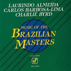 Music Of The Brazilian Masters - Laurindo Almeida,Carlos Barbosa-Lima,Charlie Byrd