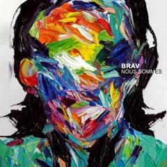Nous Sommes - BRAV