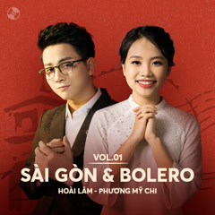 Sài Gòn & Bolero: Hoài Lâm, Phương Mỹ Chi