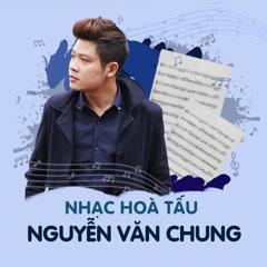 Nhạc Hòa Tấu Nguyễn Văn Chung