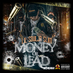 Money Or Lead - Lil Soulja Slim