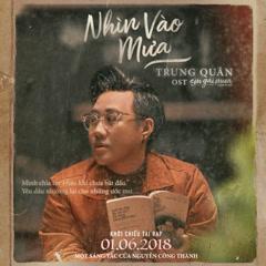 Nhìn Vào Mưa (Em Gái Mưa OST) (Single) - Trung Quân Idol