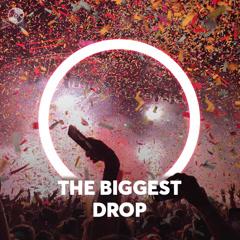 The Biggest Drop