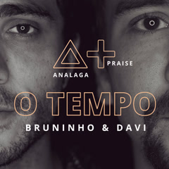 O Tempo (Single) - ANALAGA, Bruninho, Davi