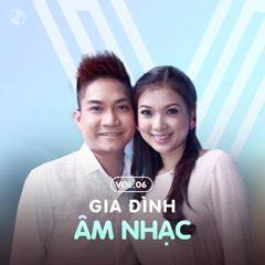 Gia Đình Âm Nhạc Vol 6 - Phạm Thanh Thảo, Phạm Khánh Hưng