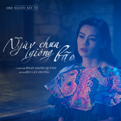 Ngày Chưa Giông Bão (Người Bất Tử OST) (Single) - Bùi Lan Hương