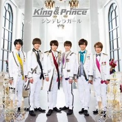 Cinderella Girl - King & Prince