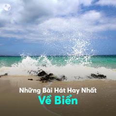 Bai hat Những Bài Hát Hay Nhất Về Biển