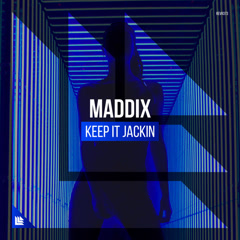 Keep It Jackin (Single) - Maddix