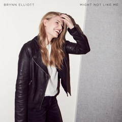 Might Not Like Me (Single) - Brynn Elliott