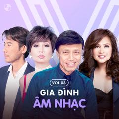 Gia Đình Âm Nhạc Vol 3 - Khánh Hà, Tuấn Ngọc, Tô Chấn Phong, Lưu Bích