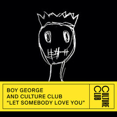 Let Somebody Love You (Single) - Boy George, Culture Club