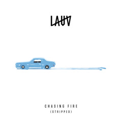 Chasing Fire (Stripped – Live In London) - Lauv