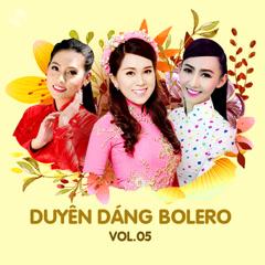 Duyên Dáng Bolero Vol 5 - Ngọc Hân, Hồng Phượng, Kim Thư
