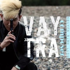 Vay Trả (Single) - Nguyễn Đình Long